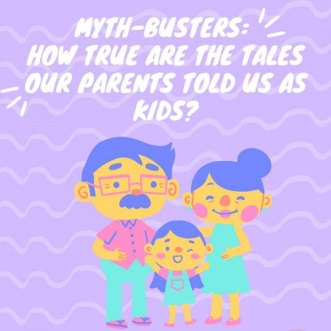 Myth-busters: How true are the tales our parents told us as kids?