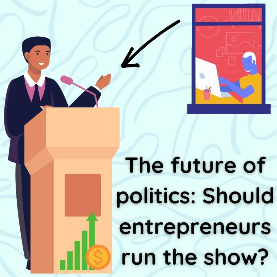 The future of politics: Should entrepreneurs run the show?